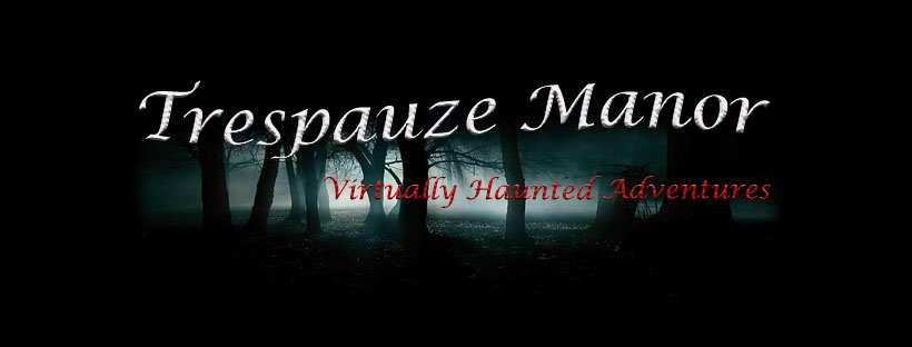 Trespauze Manor a virtually haunted adventure